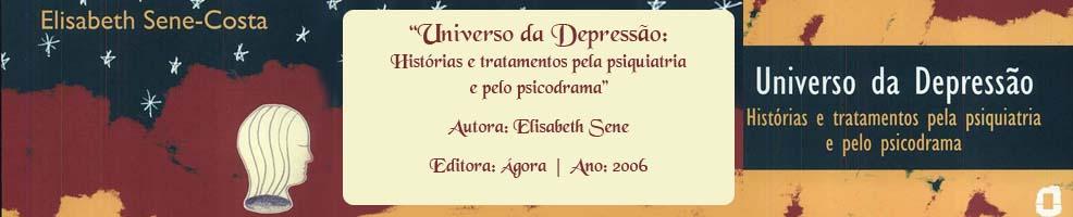 Universo da Depressão: Histórias e tratamentos pela psiquiatria e pelo psicodrama