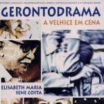 Gerontodrama: a velhice em cena